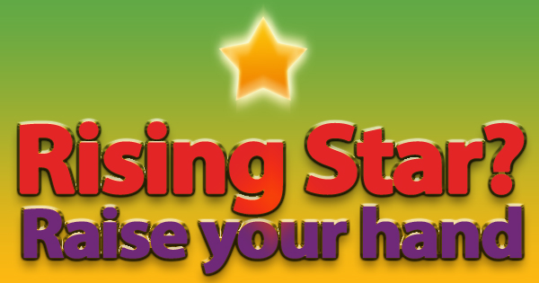 Be A Rising Star!